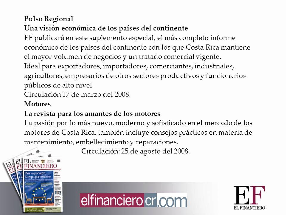 Pulso Regional Una visión económica de los países del continente EF publicará en este suplemento especial, el más completo informe económico de los países del continente con los que Costa Rica mantiene el mayor volumen de negocios y un tratado comercial vigente.