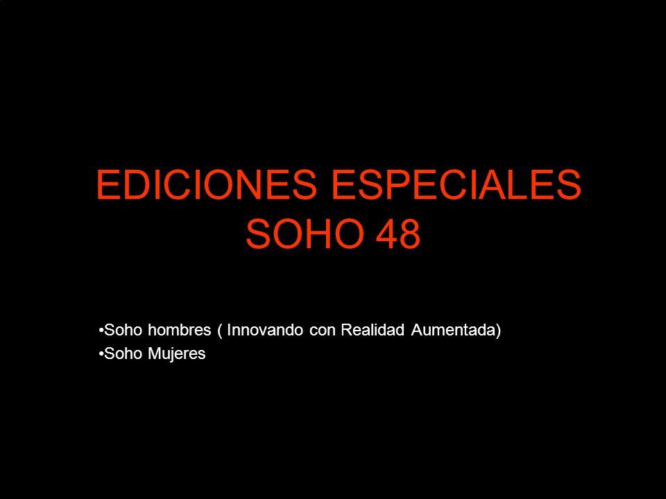 EDICIONES ESPECIALES SOHO 48 Soho hombres ( Innovando con Realidad Aumentada) Soho Mujeres