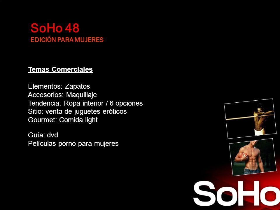 SoHo 48 EDICIÓN PARA MUJERES Temas Comerciales Elementos: Zapatos Accesorios: Maquillaje Tendencia: Ropa interior / 6 opciones Sitio: venta de juguete