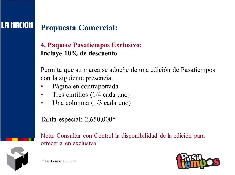 Propuesta Comercial: 4. Paquete Pasatiempos Exclusivo: Incluye 10% de descuento Permita que su marca se adueñe de una edición de Pasatiempos con la si