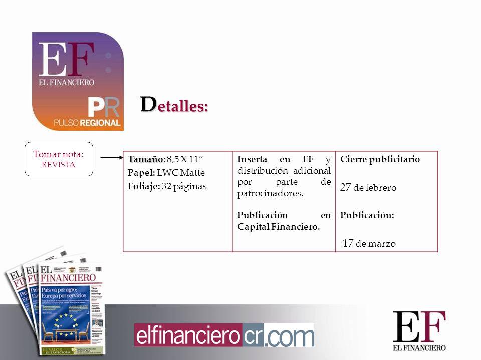 Tamaño Tamaño: 8,5 X 11 Papel: LWC Matte Foliaje: 32 páginas Inserta en EF y distribución adicional por parte de patrocinadores.