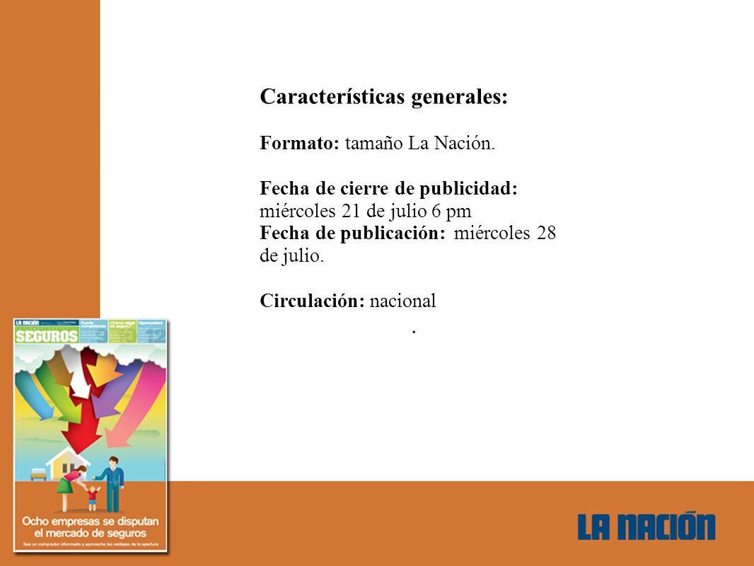 Características generales: Formato: tamaño La Nación.