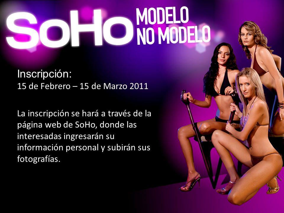 Inscripción: 15 de Febrero – 15 de Marzo 2011 La inscripción se hará a través de la página web de SoHo, donde las interesadas ingresarán su informació