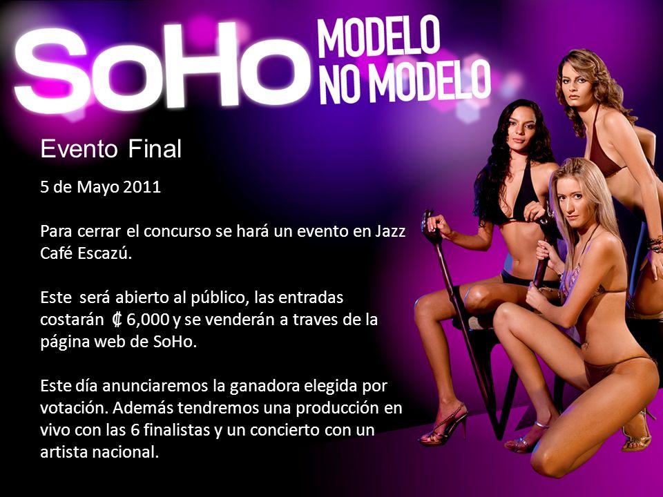 5 de Mayo 2011 Para cerrar el concurso se hará un evento en Jazz Café Escazú. Este será abierto al público, las entradas costarán 6,000 y se venderán