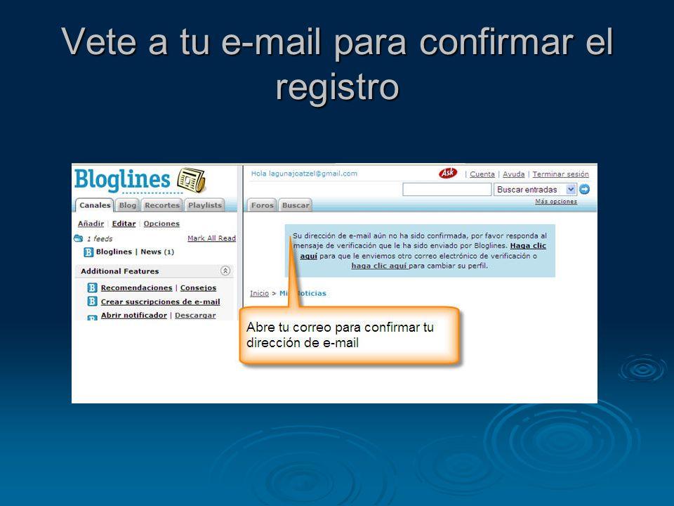 Vete a tu e-mail para confirmar el registro