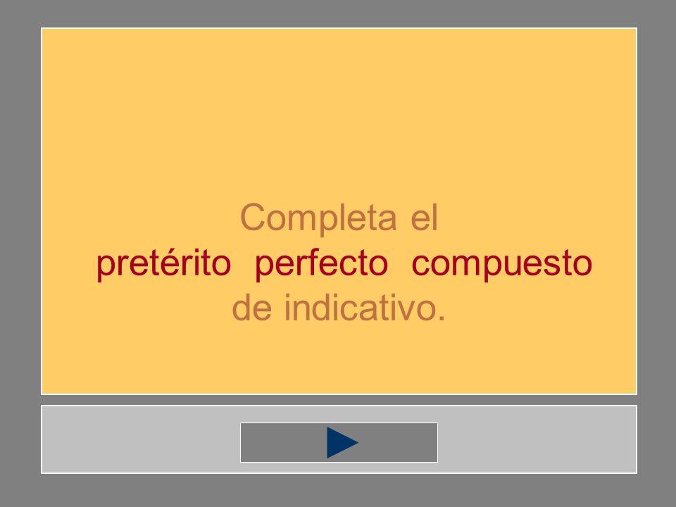 tiempos compuestos 9 letras 9 letras 9 letras pretérito perfecto, pluscuamperfecto y futuro perfecto de indicativo