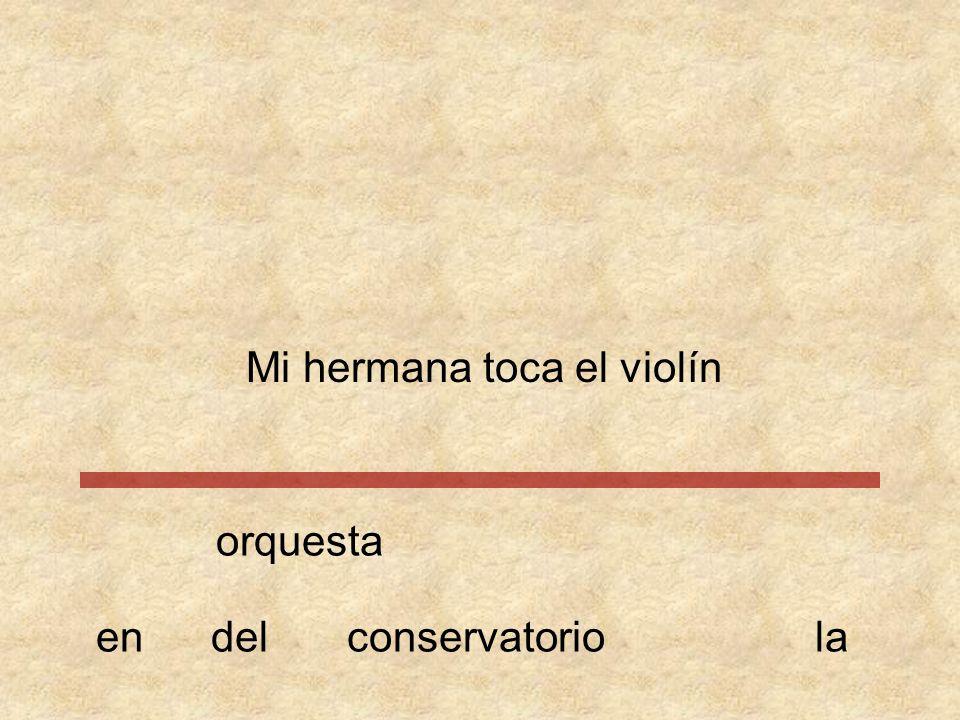 Mi hermana toca el orquestaviolín conservatorioendella