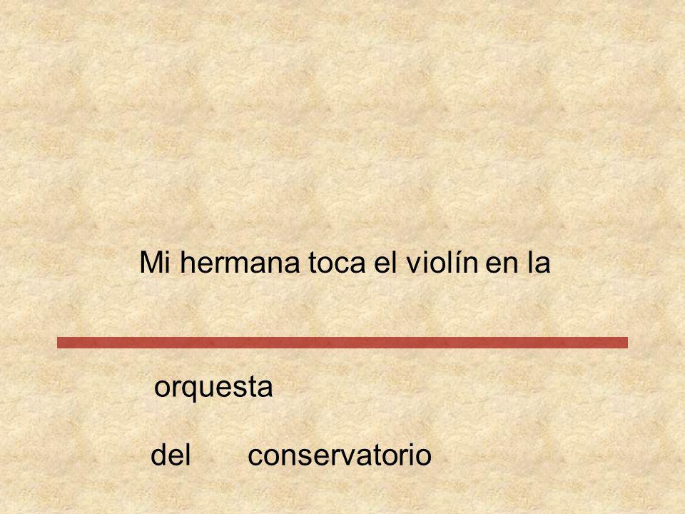 Mi hermana toca el violín en orquesta conservatoriodella