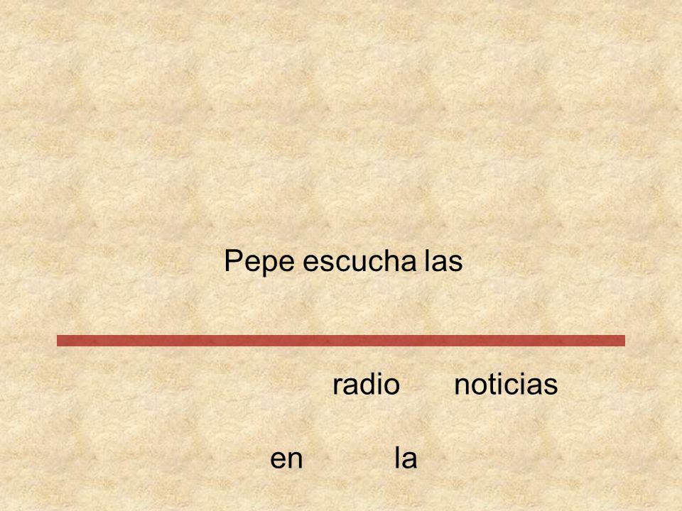 Pepe escucha noticiasradiolas enla