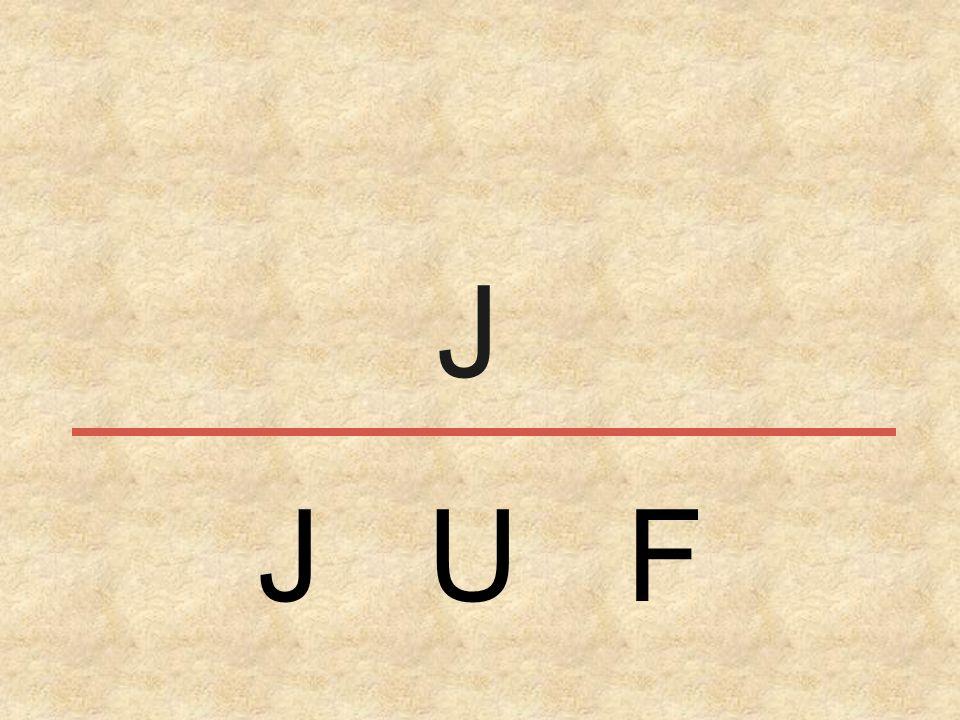 J U F J