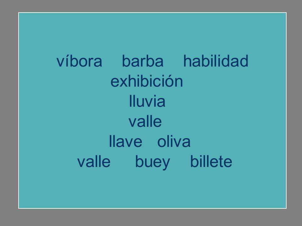 exhibición lluvia valle víbora barba habilidad llave oliva lluvia buey billete