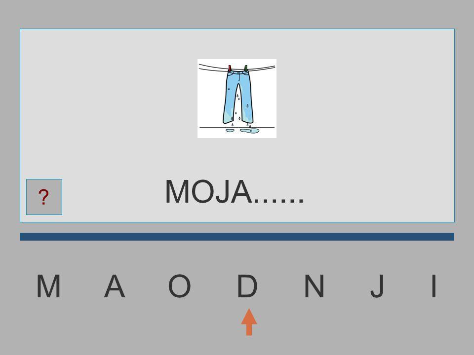 M A O D N J I MOJ......... ?