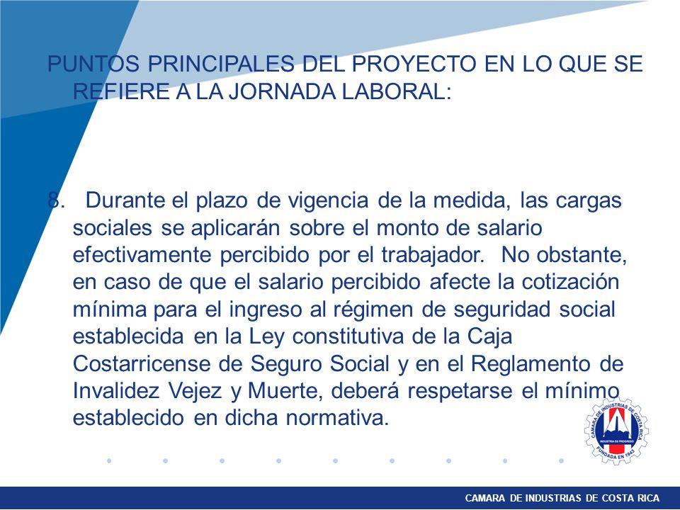 CAMARA DE INDUSTRIAS DE COSTA RICA ¿ QUÉ SE PRETENDE CON EL PROYECTO DE LEY 17315 PARA LA PROTECCIÓN DEL EMPLEO EN MOMENTOS DE CRISIS.