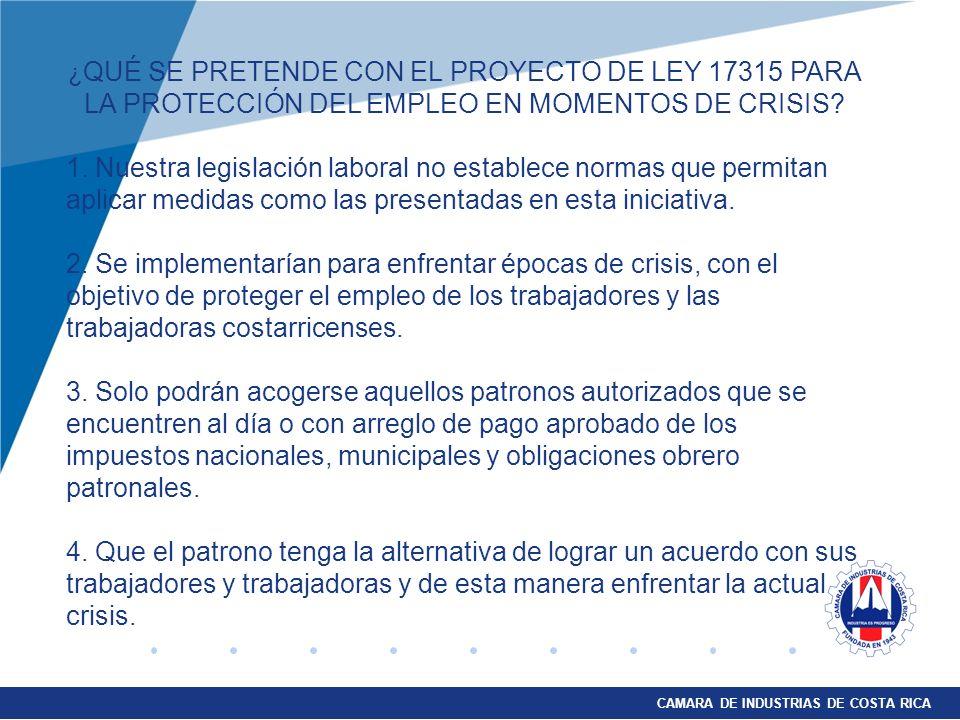 CAMARA DE INDUSTRIAS DE COSTA RICA ¿QUÉ UTILIDAD OBTIENE EL TRABAJADOR CON ESTE PROYECTO DE LEY.