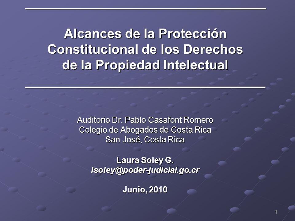 Alcances de la Protección Constitucional a derechos de Propiedad Intelectual en la jurisprudencia constitucional Derecho a la intimidad y acceso a internet vs derechos de propiedad intelectual (Voto 2009-15928) ICE le suspenden servicio de correo electrónico.