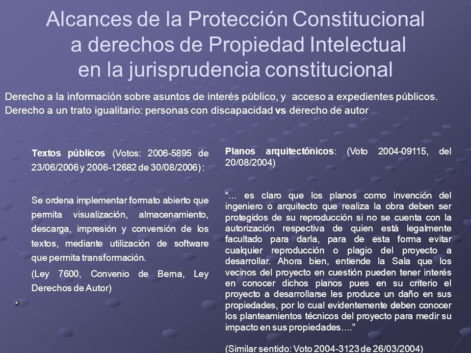 Alcances de la Protección Constitucional a derechos de Propiedad Intelectual en la jurisprudencia constitucional Textos públicos (Votos: 2006-5895 de
