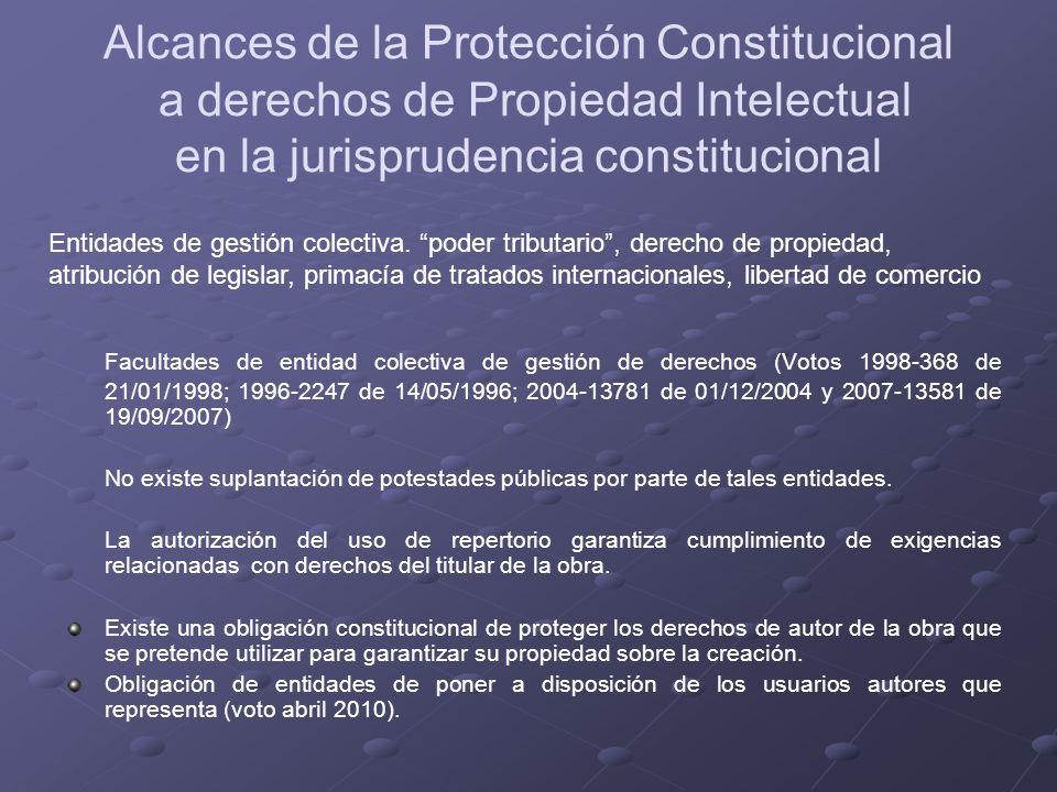 Alcances de la Protección Constitucional a derechos de Propiedad Intelectual en la jurisprudencia constitucional Facultades de entidad colectiva de ge