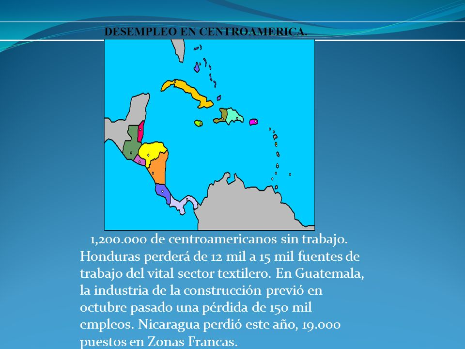 1,200.000 de centroamericanos sin trabajo.