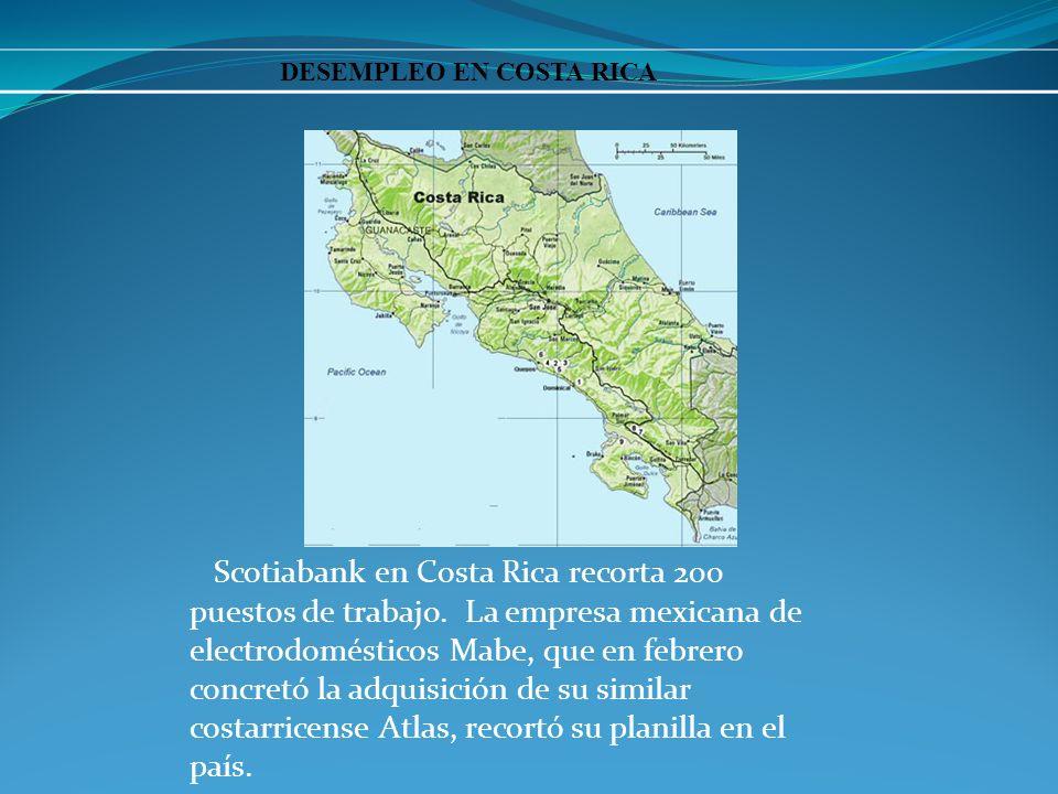 Scotiabank en Costa Rica recorta 200 puestos de trabajo.