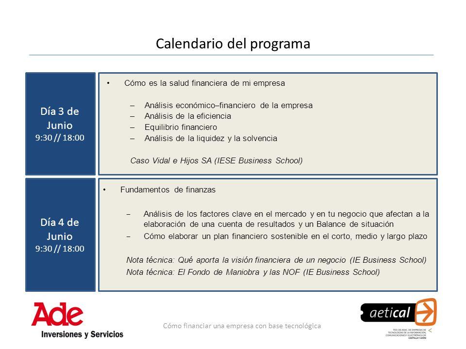 Calendario del programa Cómo es la salud financiera de mi empresa –Análisis económico–financiero de la empresa –Análisis de la eficiencia –Equilibrio