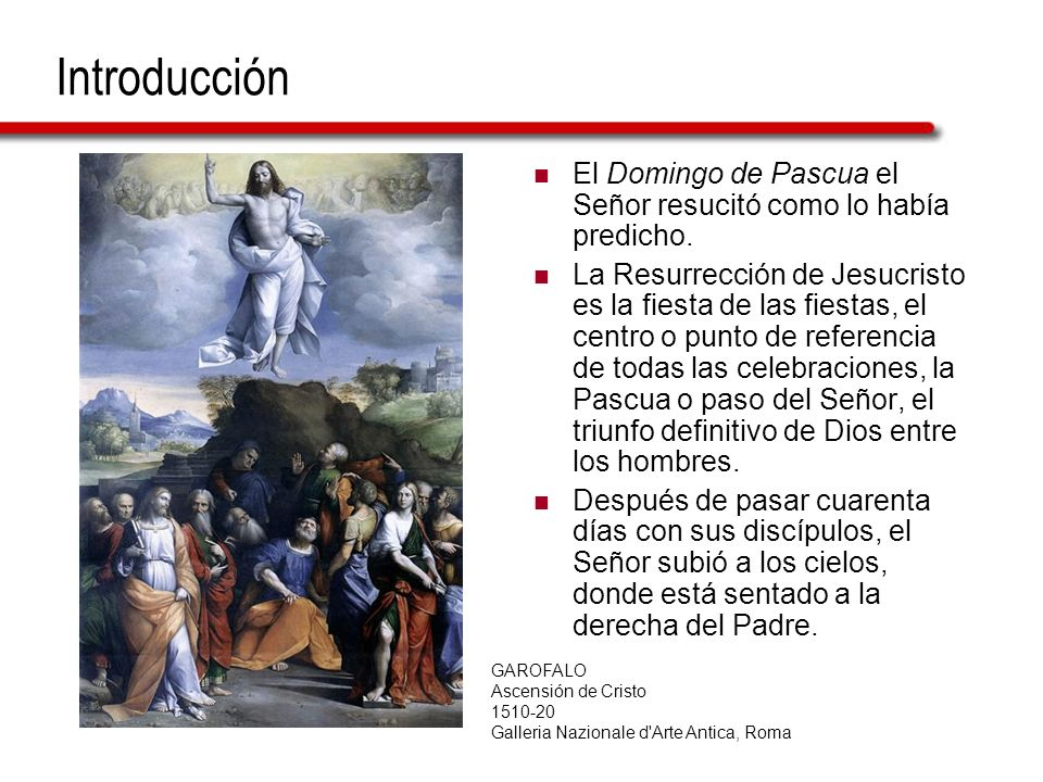 Introducción El Domingo de Pascua el Señor resucitó como lo había predicho. La Resurrección de Jesucristo es la fiesta de las fiestas, el centro o pun