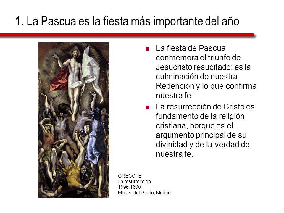 1. La Pascua es la fiesta más importante del año La fiesta de Pascua conmemora el triunfo de Jesucristo resucitado: es la culminación de nuestra Reden