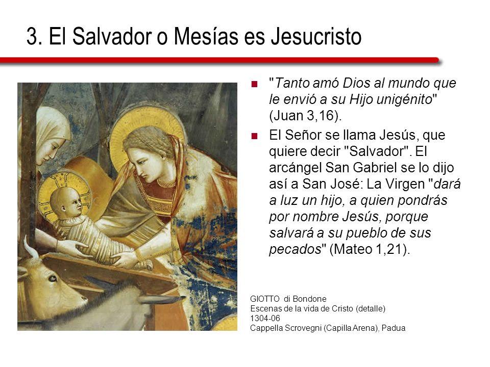 3. El Salvador o Mesías es Jesucristo