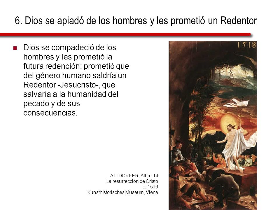 6. Dios se apiadó de los hombres y les prometió un Redentor Dios se compadeció de los hombres y les prometió la futura redención: prometió que del gén