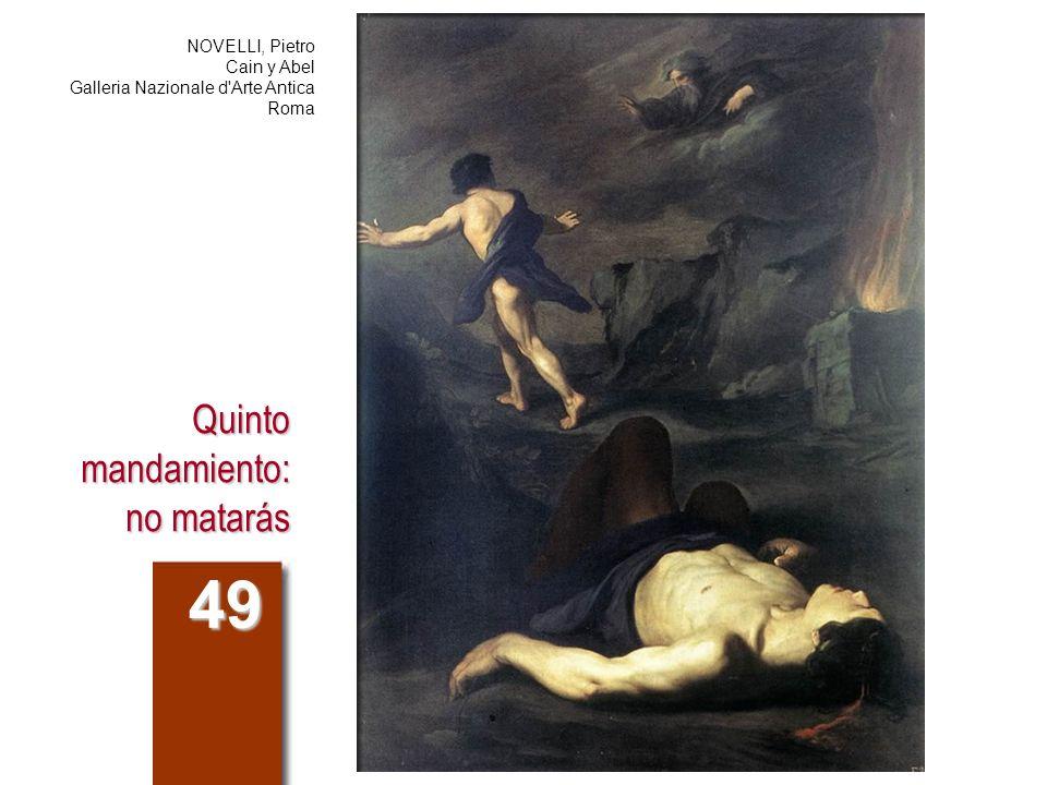 Quinto mandamiento: no matarás 49 NOVELLI, Pietro Cain y Abel Galleria Nazionale d'Arte Antica Roma