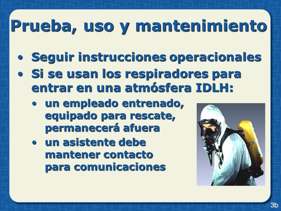 Seguir instrucciones operacionalesSeguir instrucciones operacionales Si se usan los respiradores para entrar en una atmósfera IDLH:Si se usan los resp