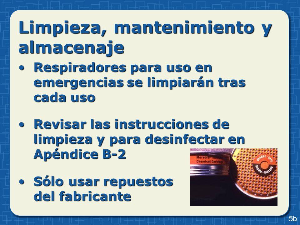 Limpieza, mantenimiento y almacenaje Respiradores para uso en emergencias se limpiarán tras cada usoRespiradores para uso en emergencias se limpiarán
