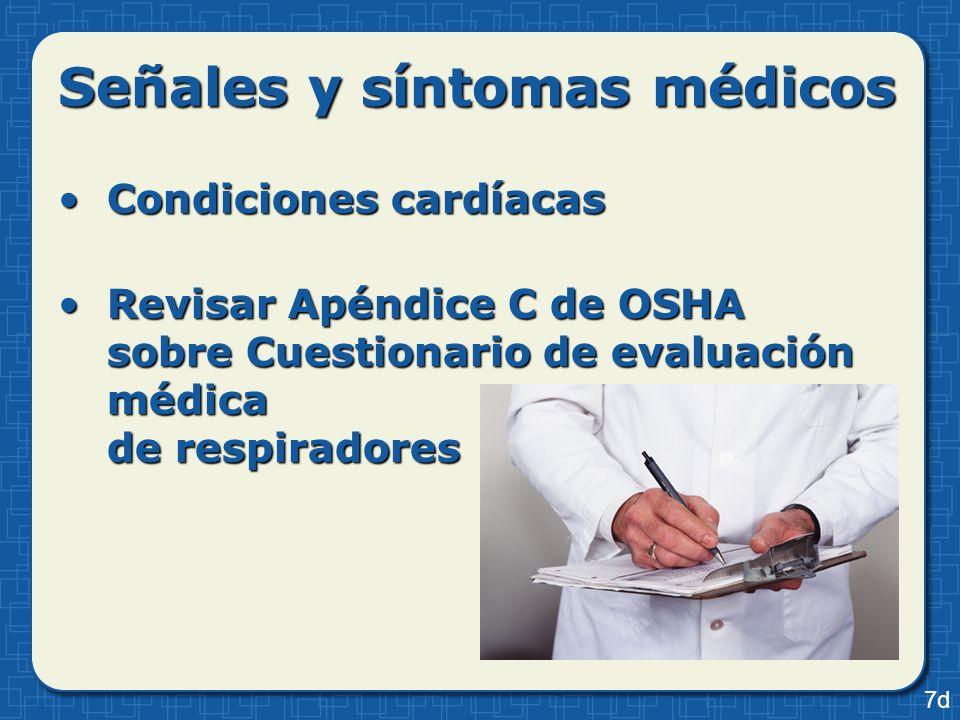Condiciones cardíacasCondiciones cardíacas Revisar Apéndice C de OSHA sobre Cuestionario de evaluación médica de respiradoresRevisar Apéndice C de OSH