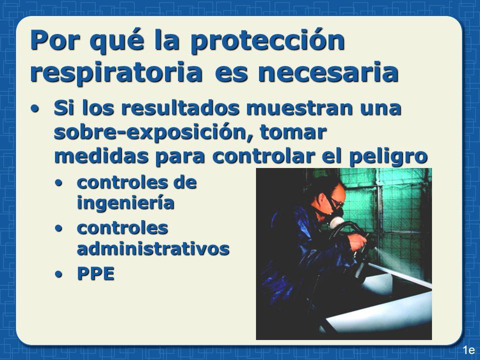 Si los resultados muestran una sobre-exposición, tomar medidas para controlar el peligroSi los resultados muestran una sobre-exposición, tomar medidas