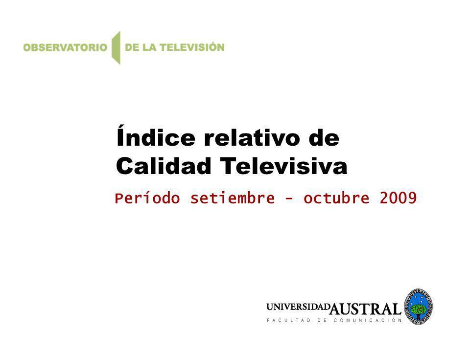 Índice relativo de Calidad Televisiva Período setiembre - octubre 2009