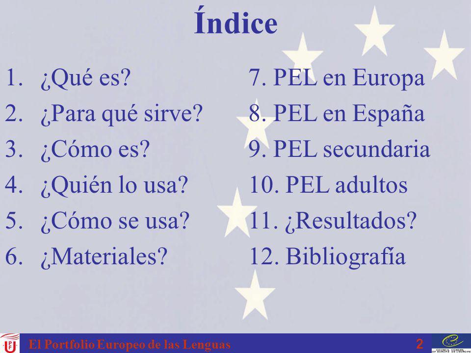 2 Índice 1.¿Qué es? 2.¿Para qué sirve? 3.¿Cómo es? 4.¿Quién lo usa? 5.¿Cómo se usa? 6.¿Materiales? 7. PEL en Europa 8. PEL en España 9. PEL secundaria