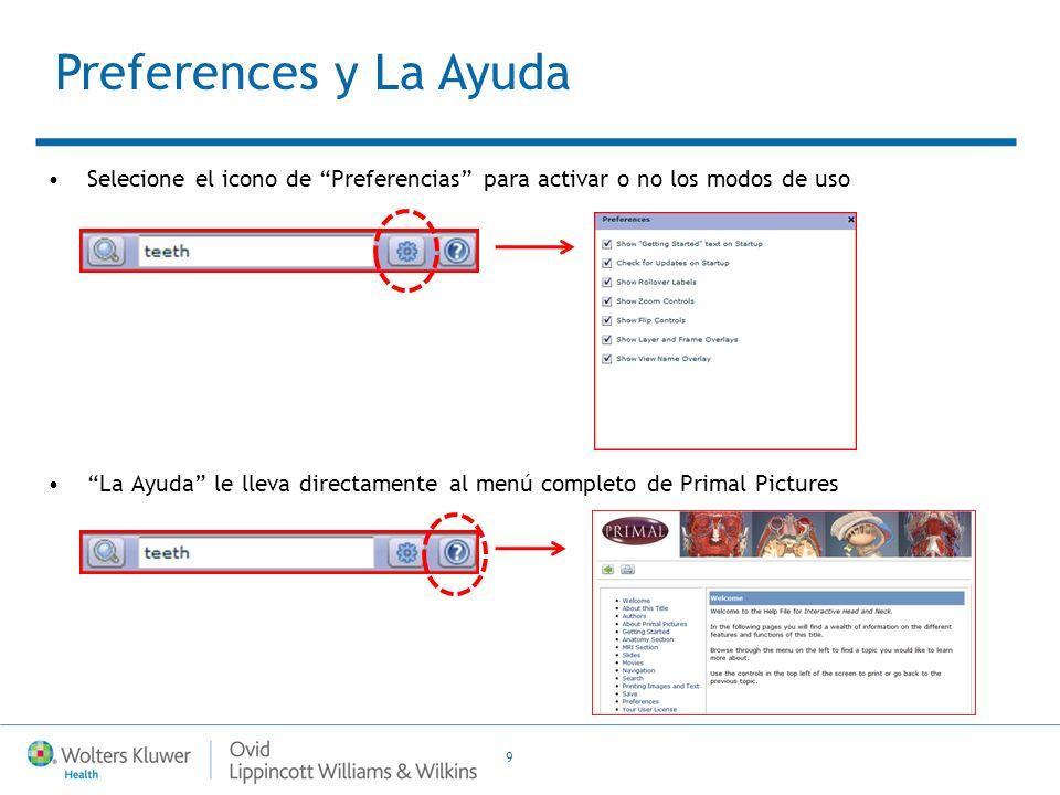 9 Selecione el icono de Preferencias para activar o no los modos de uso La Ayuda le lleva directamente al menú completo de Primal Pictures Preferences