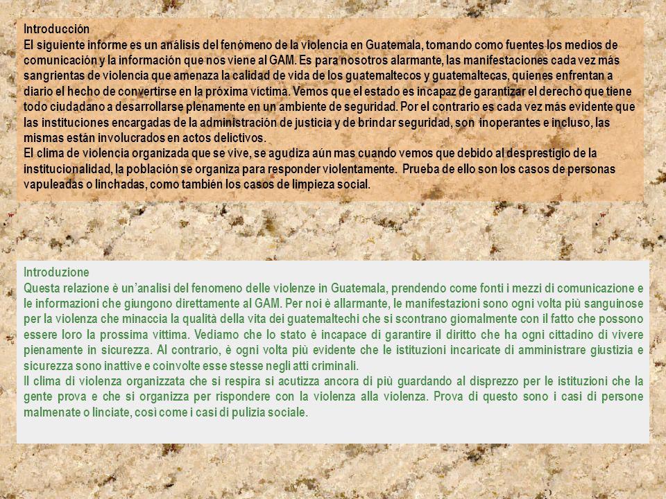 Introducción El siguiente informe es un análisis del fenómeno de la violencia en Guatemala, tomando como fuentes los medios de comunicación y la infor