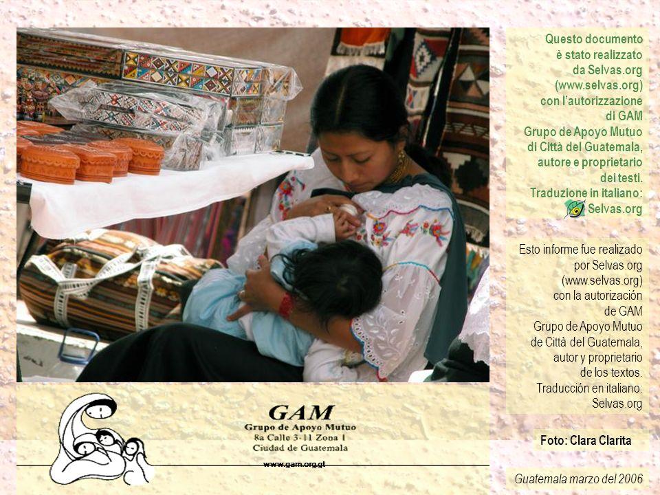 Guatemala marzo del 2006 Questo documento è stato realizzato da Selvas.org (www.selvas.org) con lautorizzazione di GAM Grupo de Apoyo Mutuo di Città d