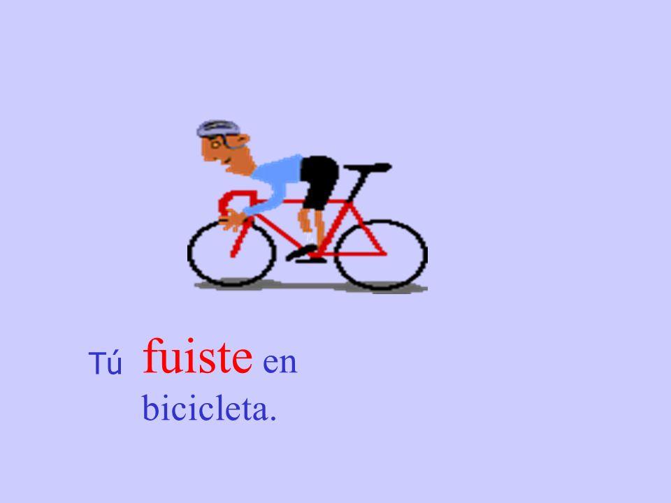 TúTú fuiste en bicicleta.