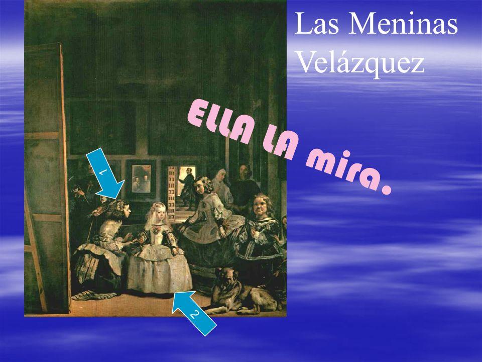 Las Meninas Velázquez 1 2 ELLA LA mira.