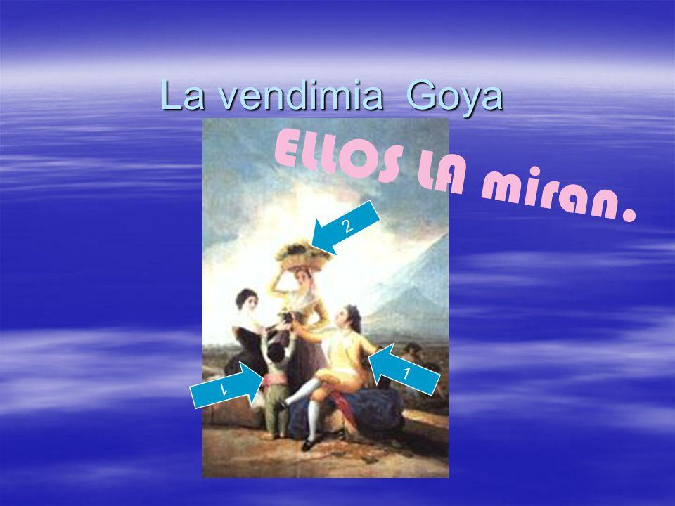 La vendimia Goya 2 1 ELLOS LA miran. 1