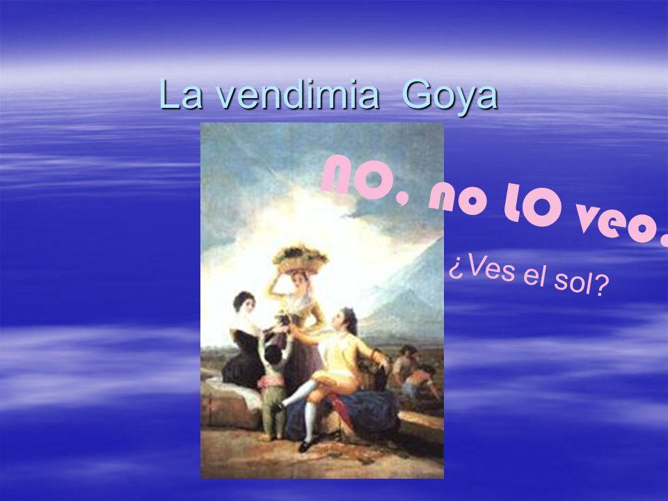 La vendimia Goya ¿Ves el sol? NO, no LO veo.