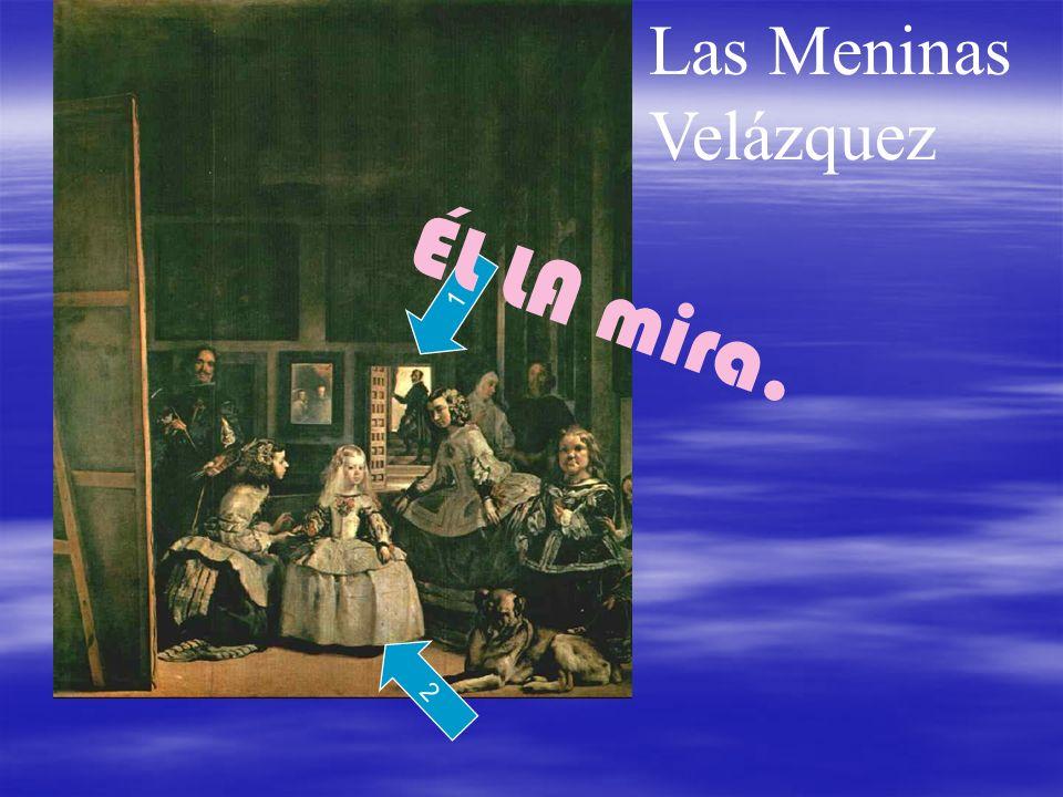 Las Meninas Velázquez 1 2 ÉL LA mira.