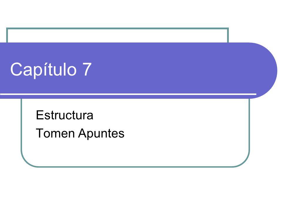 Capítulo 7 Estructura Tomen Apuntes