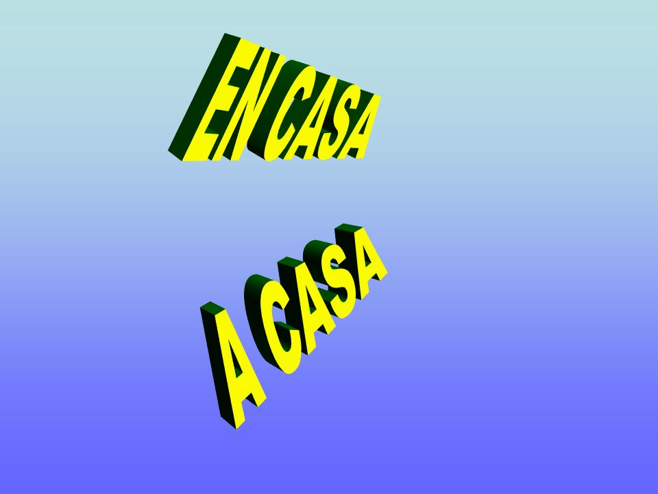 EN casa = AT (IN) home (location) A casa = going (to) home (motion/destination)