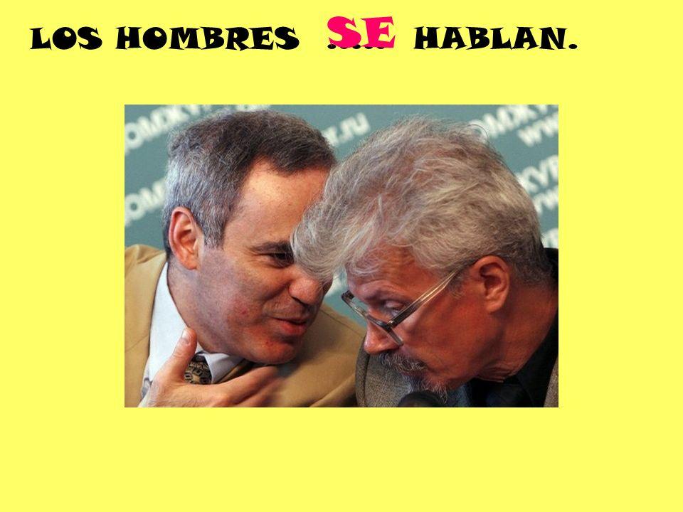 LOS HOMBRES ….. HABLAN. SE