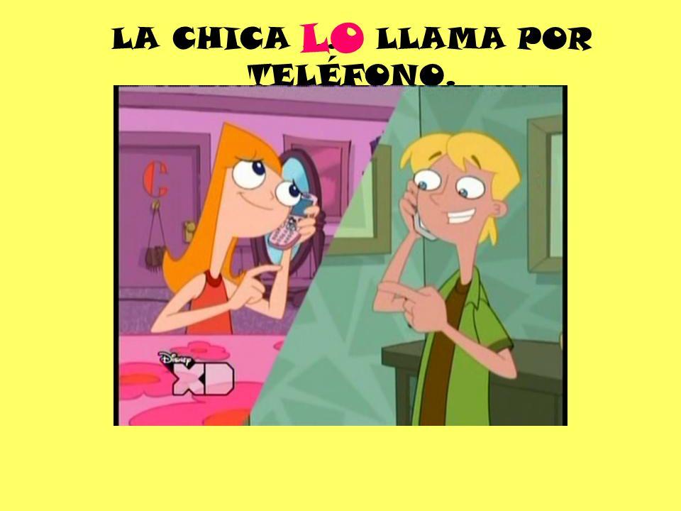 LA CHICA ….. LLAMA POR TELÉFONO. LO