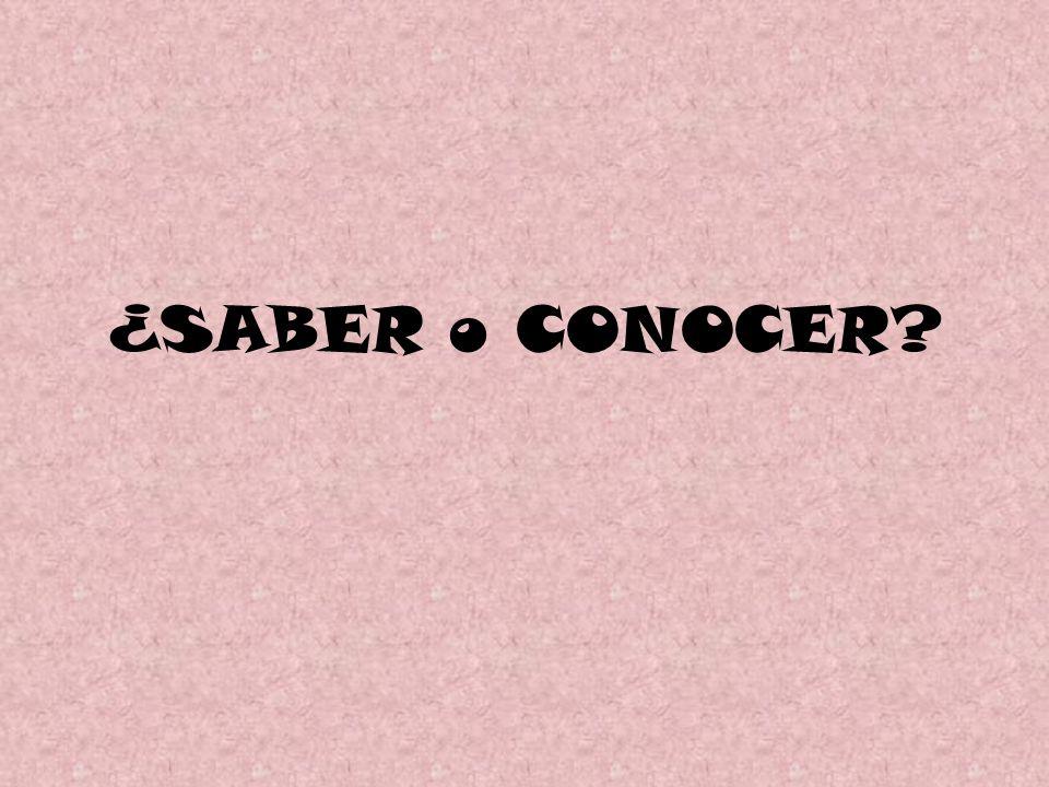 ¿SABER o CONOCER