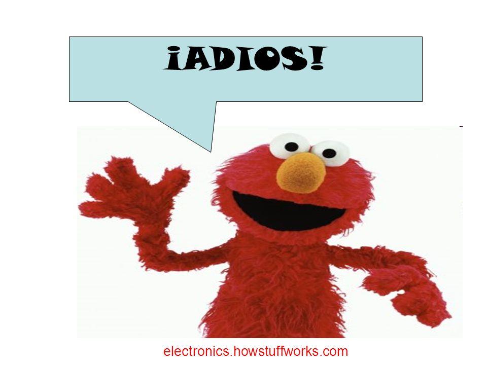 electronics.howstuffworks.com ¡ADIOS!