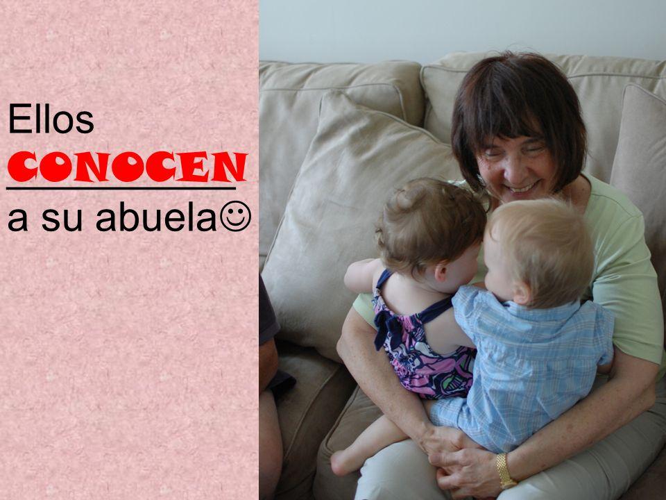 Ellos __________ a su abuela CONOCEN